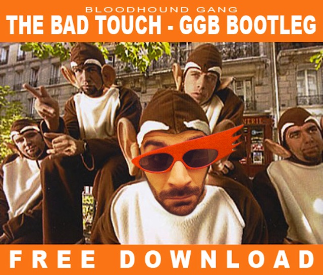 Bloodhound Gang – The Bad Touch (GGB Bootleg) [Free Download